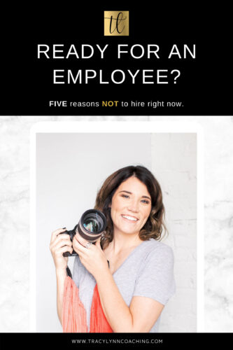 So you're ready to hire an employee? Here are 5 reasons not to hire today. See more at tracylynncoaching.com.