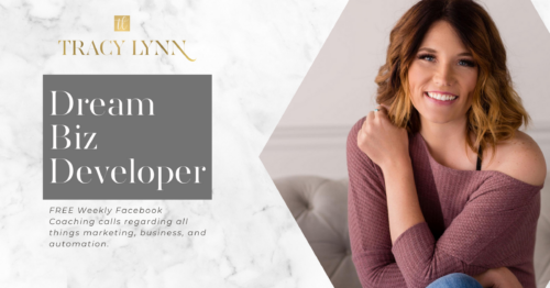 Dream Biz Developer is a Facebook Group with FREE weekly coaching calls covering all things business, marketing, and automation. Find out more at tracylynncoaching.com